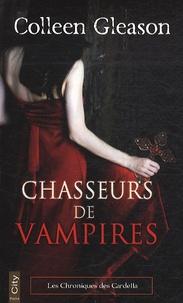 Colleen Gleason - Les chroniques des Gardella Tome 1 : Chasseurs de vampires.