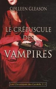 Colleen Gleason - Les chroniques des Gardella Tome 2 : Le crépuscule des vampires.