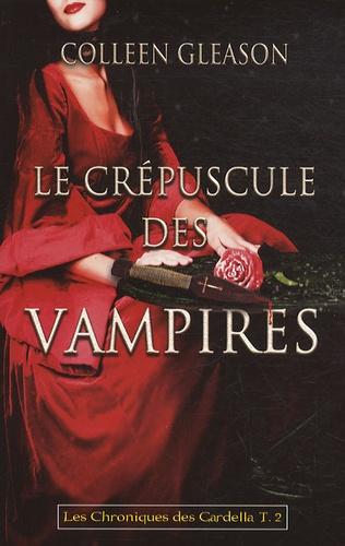 Les chroniques des Gardella Tome 2 Le crépuscule des vampires