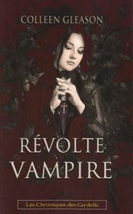 Colleen Gleason - Les chroniques des Gardella Tome 3 : Révolte vampire.