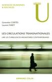 Geneviève Cortes et Laurent Faret - Les circulations transnationales - Lire les turbulences migratoires contemporaines.