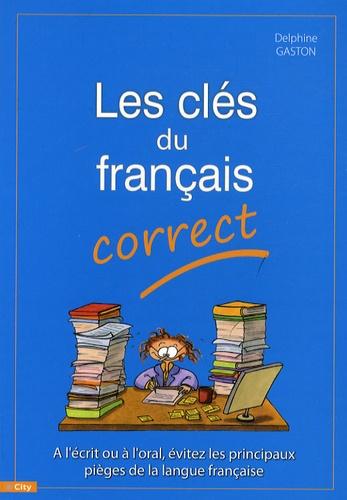 Delphine Gaston - Les Clés du français correct.