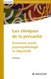 Jean Furtos - Les cliniques de la précarité - Contexte social, psychopathologie et dispositifs.