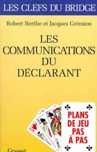Jacques Gremion et Robert Berthe - Les communications du déclarant.
