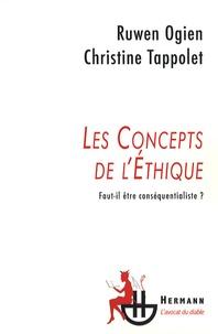 Ruwen Ogien et Christine Tappolet - Les concepts de l'éthique - Faut-il être conséquentialiste ?.
