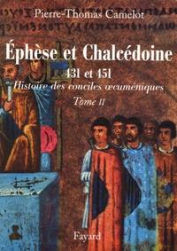 Pierre-Thomas Camelot - Les conciles d'Ephèse et de Chalcédoine 431 et 451.