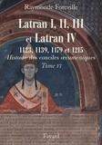 Raymonde Foreville - Les conciles de Latran I, II, III et de Latran IV - 1123, 1139, 1179 et 1215.