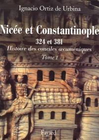 Ignacio Ortiz de Urbina - Les conciles de Nicée et de Constantinople - 324 et 381.