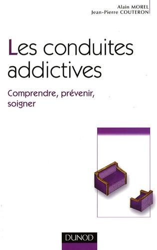 Alain Morel et Jean-Pierre Couteron - Les conduites addictives.