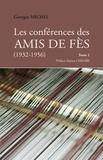 Georges Michel - Les conférences des amis de Fès (1932-1956) - Tome 2.