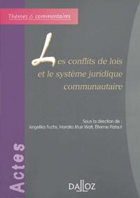 Angelika Fuchs et Horatia Muir Watt - Les conflits de lois et le système juridique communautaire.