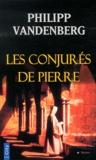 Philipp Vandenberg - Les conjurés de Pierre.