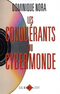 Dominique Nora - Les conquérants du cybermonde.