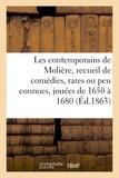 Victor Fournel - Les contemporains de Molière. Recueil de comédies, rares ou peu connues, 1650-1680.
