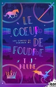 TJ Klune - Les contes de Verania Tome 1 : Le coeur de foudre.