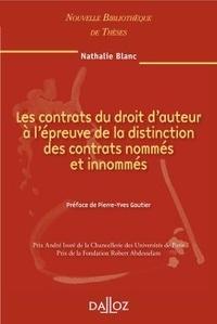 Nathalie Blanc - Les contrats du droit d'auteur à l'épreuve de la distinction des contrats nommés et innommés.