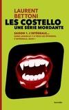 Laurent Bettoni - Les costello, une série mordante  : Saison 1 l'intégrale.