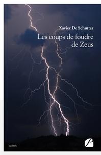 Xavier de Schutter - Les coups de foudre de Zeus.