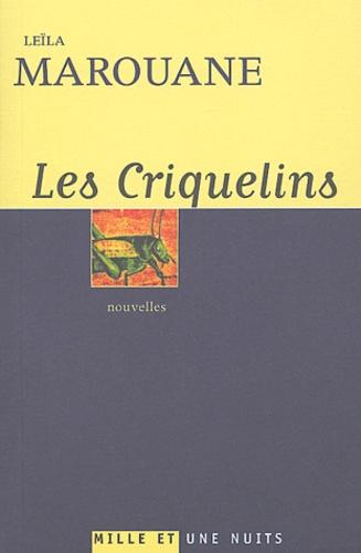 Leïla Marouane - Les Criquelins suivi de Le Sourire de la Joconde.