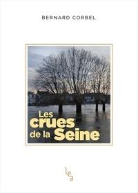 Bernard Corbel - Les crues de la Seine.