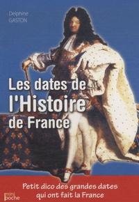 Delphine Gaston - Les dates de l'histoire de France.