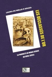 Laura de Mello e Souza - Les déclassés de l'or - La pauvreté dans le Minas Gerais au XVIIIe siècle.