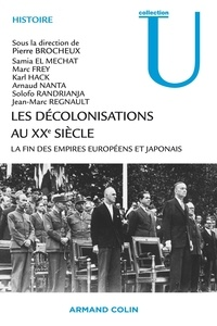 Pierre Brocheux - Les décolonisations au XXe siècle - La fin des empires européens et japonais.