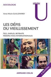 Anne-Marie Guillemard - Les défis du vieillissement - Age, emploi, retraite, perspectives internationales.