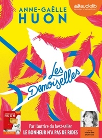 Anne-Gaëlle Huon - Les demoiselles. 1 CD audio MP3