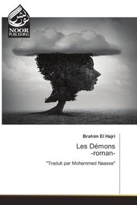 "Brahim Hajri - Les Demons -roman- - ""Traduit par Mohammed Naasse""."