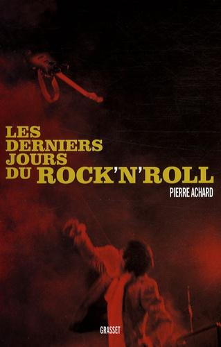 Pierre Achard - Les derniers jours du Rock'n'Roll.