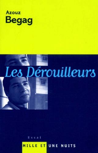 Azouz Begag - Les dérouilleurs. - Ces français de banlieue qui ont réussi.