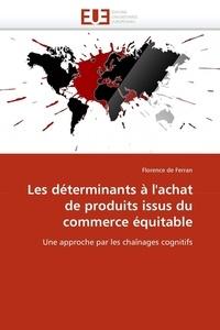 Florence Ferran - Les déterminants à l''achat de produits issus du commerce équitable.