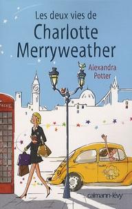 Alexandra Potter - Les deux vies de Charlotte Merryweather.