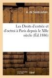 Saint-Julien - Les Droits d'entrée et d'octroi à Paris depuis le XIIe siècle.