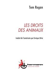 Tom Regan - Les Droits des animaux.