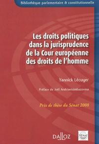 Yannick Lécuyer - Les droits politiques dans la jurisprudence de la Cour européenne des droits de l'homme.