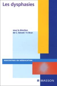 Christophe-Loïc Gérard et Vincent Brun - Les dysphasies.