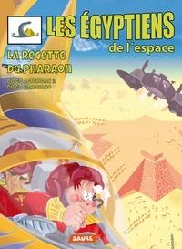 Diego Agrimbau et Diego Garavano - Les Egyptiens de l'espace Tome 2 : La recette du pharaon.