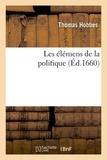 Thomas Hobbes - Les élémens de la politique (Éd.1660).