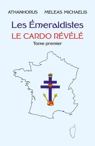 Meleas Michaelis et  Athanhorus - Les Emeraldistes - Tome 1, Le Cardo Révélé.
