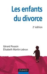 Gérard Poussin et Elizabeth Martin-Lebrun - Les enfants du divorce - Psychologie de la séparation parentale.