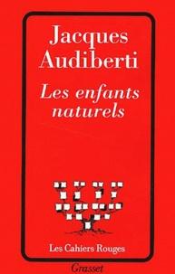Jacques Audiberti - Les enfants naturels.