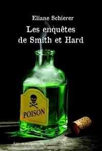 Éliane Schierer - Les enquêtes de Smith et Hard.