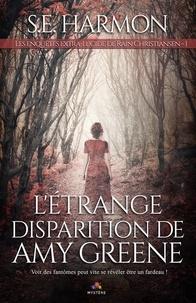 S.E. Harmon - Les enquêtes extra-lucide de Rain Christiansen - Tome 1, L'étrange disparition d'Amy Greene.