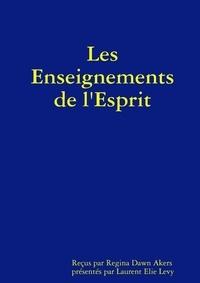 Laurent Lévy - Les Enseignements de l'Esprit.