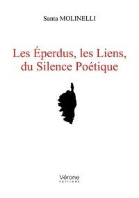 Santa Molinelli - Les éperdus, les liens, du silence poétique.