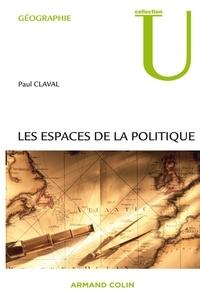 Paul Claval - Les espaces de la politique.