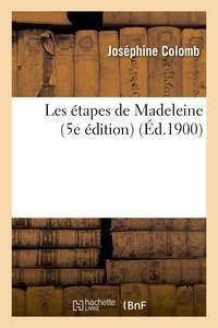 Joséphine Colomb - Les étapes de Madeleine (5e édition).