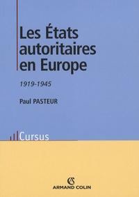 Paul Pasteur - Les Etats autoritaires en Europe - 1919-1945.